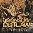 Doomsday Outlaw - Hard Times [New CD]