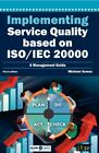 Implementing Service Quality Based on ISO/IEC 20000: 3rd Ed... by Kunas, Michael