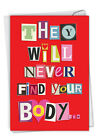 2151 Never Find Your Body Valentines Day Valentines Day Greeting Card w Env