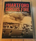 The Hartford Circus Fire signed by author Skidgell Michael