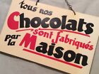 """Vintaga FRENCH Chocolate Maker's Sign - """"Made In House"""" FRANCE"""
