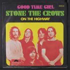 STONE THE CROWS: Good Time Girl / On The Highway 45 (Germany, PS) Rock
