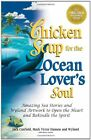 Chicken Soup for the Ocean Lovers Soul (Chicken Soup ... by Canfield, Jack Et Al