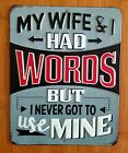 NEW METAL WIFE WORDS SIGN husband mate red black white humor mancave man woman
