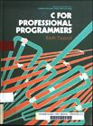 C. for Professional Programmers Ellis Horwood Series in Computers and Their Appl