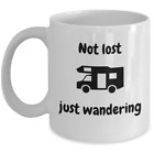 CAMPING coffee mug Not lost just wandering Funny rv outdoor campers gift cup