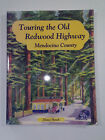 RARE TOURING THE OLD REDWOOD HIGHWAY MENDOCINO COUNTY DIANE HAWK 2001
