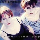 Demolition Day-22 Brides NEW (CD, Apr-1998, Zero Hour)