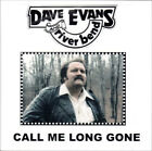 Call Me Long Gone ~ Dave Evans & Riverbend CD