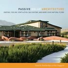 Passive Solar Architecture Heating Cooling Ventilation Daylighting and More