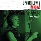 Holiday!: A Collection of Christmas Classics by Crystal Lewis (CD)