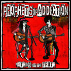 Nothing But The Truth - Prophets Of Addiction (CD New) Explicit Version