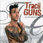 Tracii Guns - All Eyes Are Watchin' - Tracii Guns CD GAVG The Fast Free Shipping