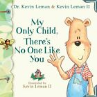 My Only Child Theres No One Like You Birth Order by Leman Kevin Paperback