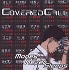 Covered Call : Money Never Sleeps CD
