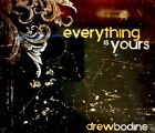 Everything Is Yours by Drew Bodine - Digipak Central Resources (Sealed)