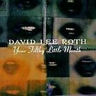 David Lee Roth : Your Filthy Little Mouth CD Incredible Value and Free Shipping!