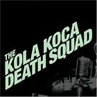 The Kola Koca Death - Kola Koca Death Squad [New CD]