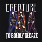 Creature - To Boldly Sleaze [New CD]