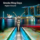 Higher Ground - Smoke Ring Days (CD New)