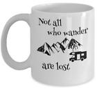 CAMPING mug Not all who wander are lost Funny campers hiking mountaineering gift