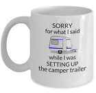 CAMPING coffee mug Sorry for what I said unique funny campers gift husband