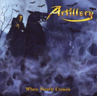 CD ARTILLERY WHEN DEATH COMES BRAND NEW SEALED