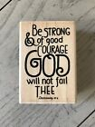STAMPABILITIES DEUTERONOMY 316 WOOD RUBBER STAMP BE STRONG  OF GOOD COURAGE