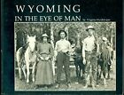 Wyoming in the Eye of Man Photo Images of the Past