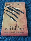 Saved Twice by Andy Peterson English Paperback Book Signed By Author