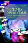 The Deep Sky Observers Year A Guide To Observing Deep Sky Objects Throughout