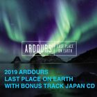2019 ARDOURS LAST PLACE ON EARTH WITH BONUS TRACK JAPAN CD