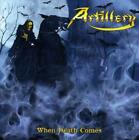 ARTILLERY When Death Comes (CD 2009) Heavy Metal 10 Songs Made in Argentina