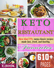 Keto Restaurant Favorites More Than 175 Tasty Classic Recipes Made Fast PDF