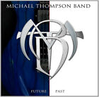 Michael Thompson Band : Future Past CD (2015) Expertly Refurbished Product