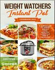 WEIGHT WATCHERS INSTANT POT COOKBOOK 2019  A Guidebook to rapid wei PDFEB00K