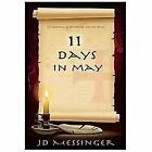 11 Days in May  The Conversation That Will Change Your Life by J D Messinger