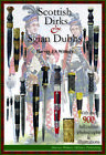 SCOTTISH HIGHLAND DIRKS  SGIAN DUBHS NEW FULL COLOUR BOOK FOR COLLECTORS