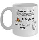 Leave no trace camping Funny campers RV lifestyle outdoor wife husband camp gift