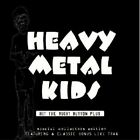 Heavy Metal Kids - Hit The Right Button - Heavy Metal Kids CD SULN The Fast Free