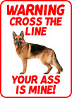 7 CROSS THE LINE YOUR ASS IS MINE PET DOG SIGN