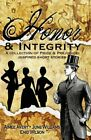 Honor and Integrity A Collection of Pride and Prejudice Inspired Sho