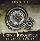 Roswell Six - Terra Incognita: Beyond The Horizon - Roswell Six CD HAVG The Fast