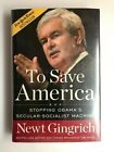 To Save America Stopping Obamas Socialist 2010 SIGNED Newt Gingrich HCDJ
