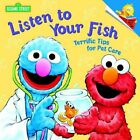 Listen to Your Fish Terrific Tips for Pet Care Pictureback R