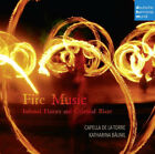 Capella de la Torre : Fire Music: Infernal Flames and Celestial Blaze CD (2016)