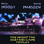 Micky Moody & Bernie Marsden : The Night the Guitars Came to Play CD (2016)