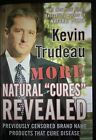 More Natural Cures Revealed by Kevin Trudeau Hardcover 2006