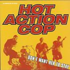 I Don't Want Her To Stay [Promo Single] by Hot Action Cop (Cd 2003) [1 trk] MINT