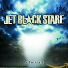Jet Black Stare - In This Life CD NEW